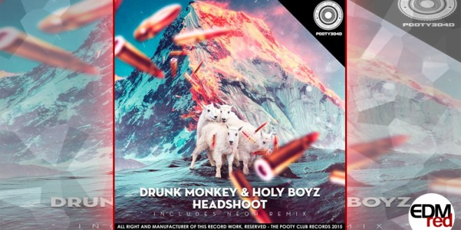 Drunk Monkey & Holy Boyz - Headshoot
