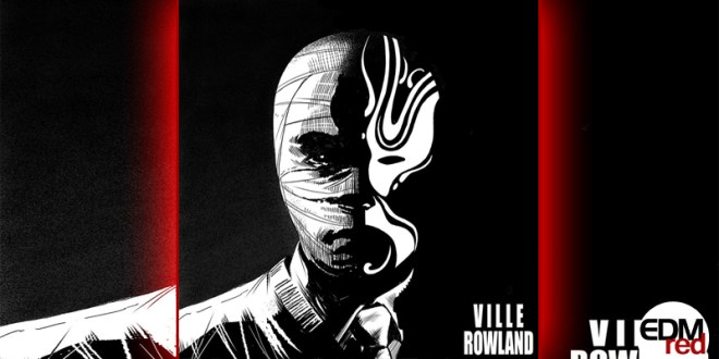 Ville Rowland two sides EDMred