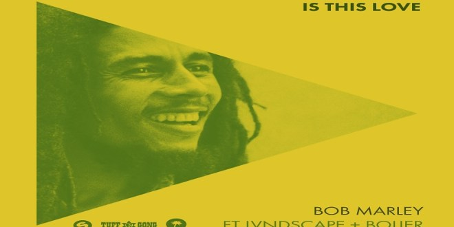Bob-Marley-Lvndscape-&-Bolier-Is-This-Love-EDMred