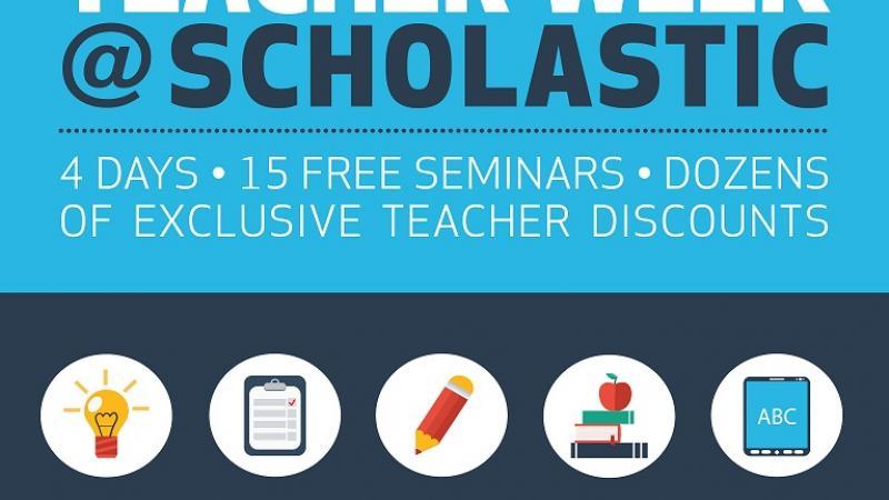 Register today Teacher Week @ Scholastic EDU