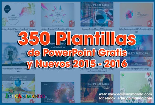 350 Plantillas de PowerPoint Gratis y Nuevos 2015 - 2016 Material