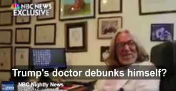 Trump's doctor all but debunks the veracity of his statement on Trump's health (VIDEO)