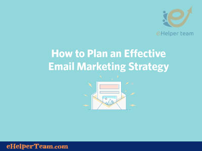 The most effective method to Create an Email Marketing Plan - part 1
