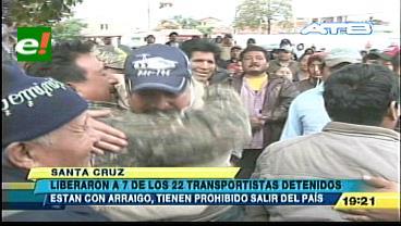 Liberan a 7 de los 22 transportistas detenidos