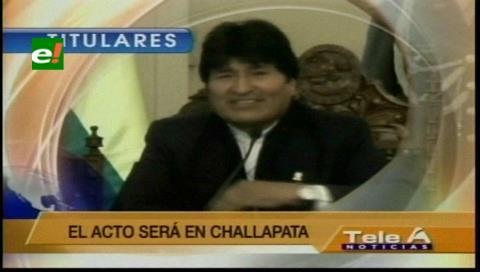 Titulares de TV: Evo Morales anunciará varios decretos este 2 de agosto en Challapata