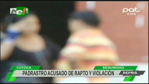 Cotoca: Padrastro es acusado de rapto y violación