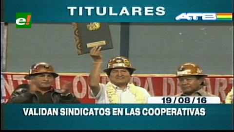 Titulares de TV: Evo promulga ley que valida sindicatos en las cooperativas