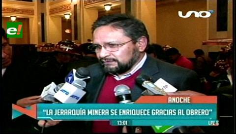 Rada: Hay una jerarquía minera que se enriquece a costa de los obreros