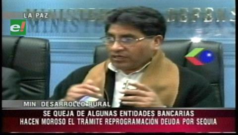 Cocarico denuncia que algunas entidades bancarias se rehúsan a reprogramar créditos