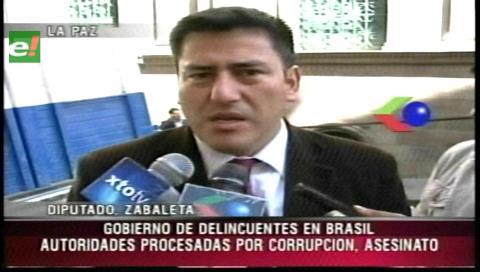 Diputado Zavaleta: Brasil tiene un Gobierno de delincuentes