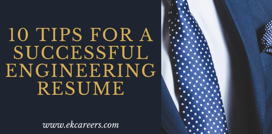 10 Tips For A Successful Engineering Resume - EK Careers - Engineering Resume Tips