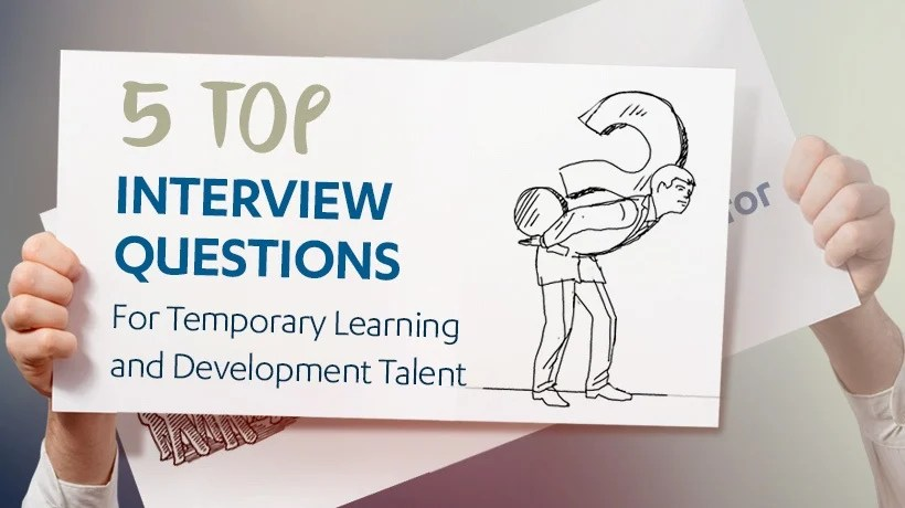 5 Top Interview Questions For Temporary Learning And Development