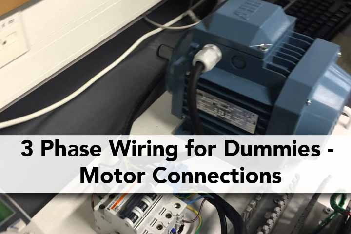 3 Phase Wiring for Dummies \u2013 Understanding Motor Connections