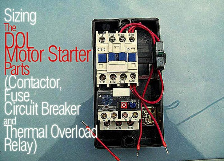 Sizing The DOL Motor Starter Parts (Contactor, Fuse, Circuit Breaker