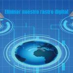 Eliminar nuestro rastro digital con éxito