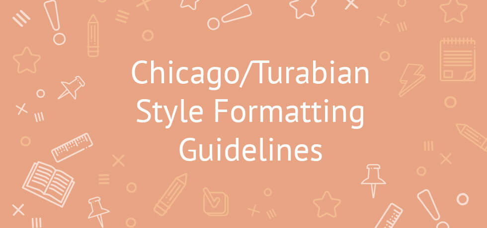 Chicago/Turabian Style Formatting Guidelines - paper formatting guidelines