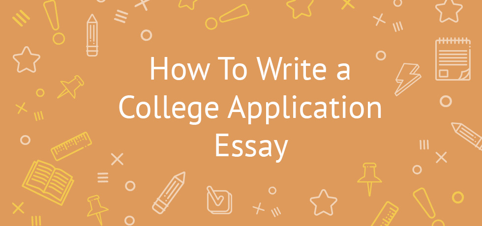 Writing a College Application Essay Important Tips, Examples - college application essay