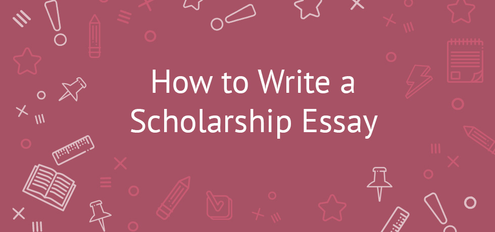 How To Write Successful Scholarship Essay - Tips, Examples, Ideas