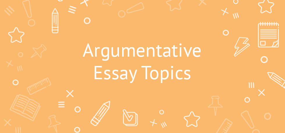 Top 50 Easy Argumentative Essay Topics for College Students