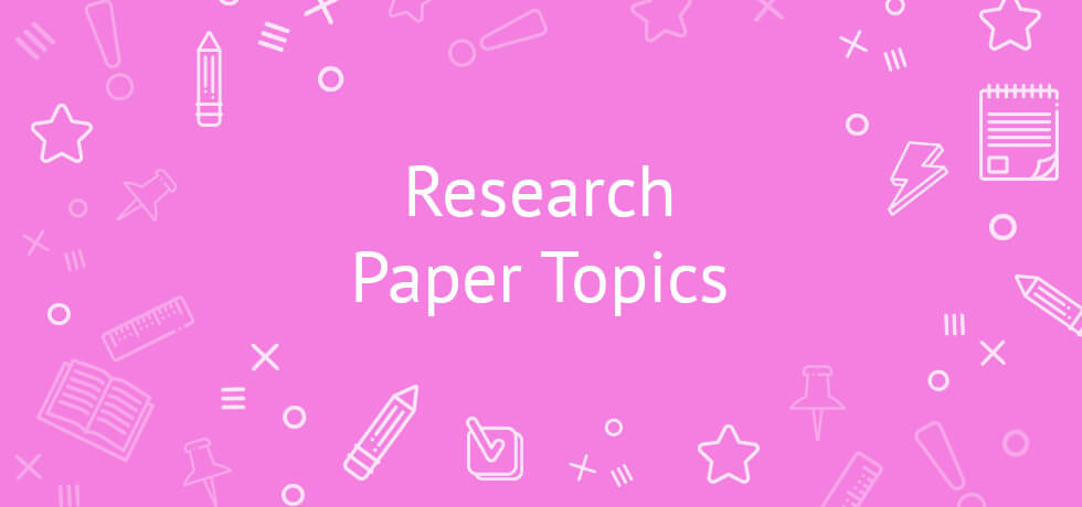 100 topics for research paper fresh research paper topics to get