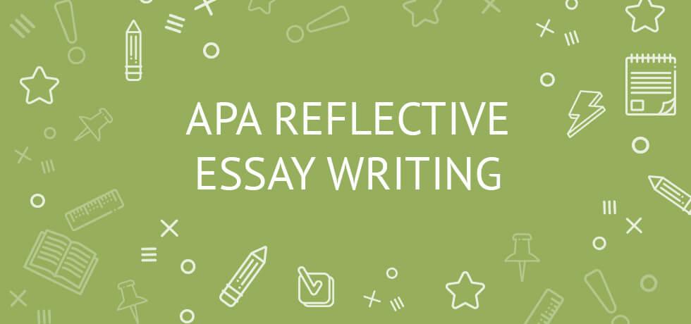 APA Reflective Essay Writing 4 Steps and Example EliteEssayWriters