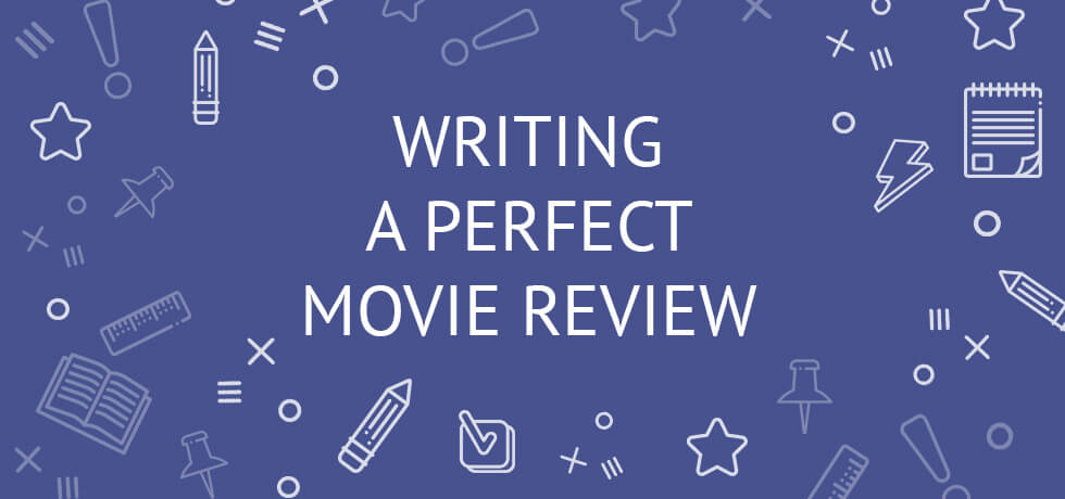 How To Write A Good Movie Review Guide (with Example) For College
