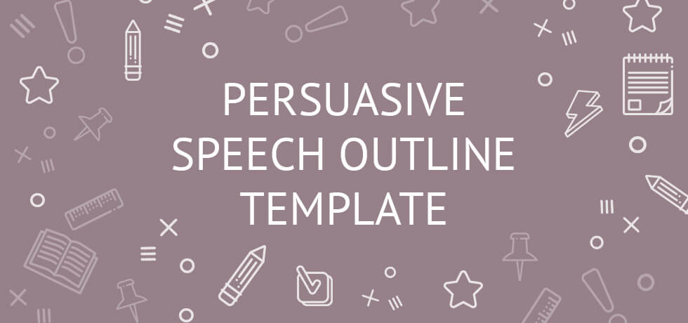 Persuasive Speech Outline Template Example, Writing Guide, Topics