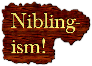 Niblingism #12 – I Think I Created A (Nibling) Monster!