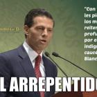 Enrique Peña Nieto, el arrepentido