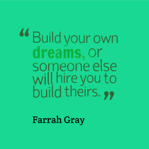 build your dreams