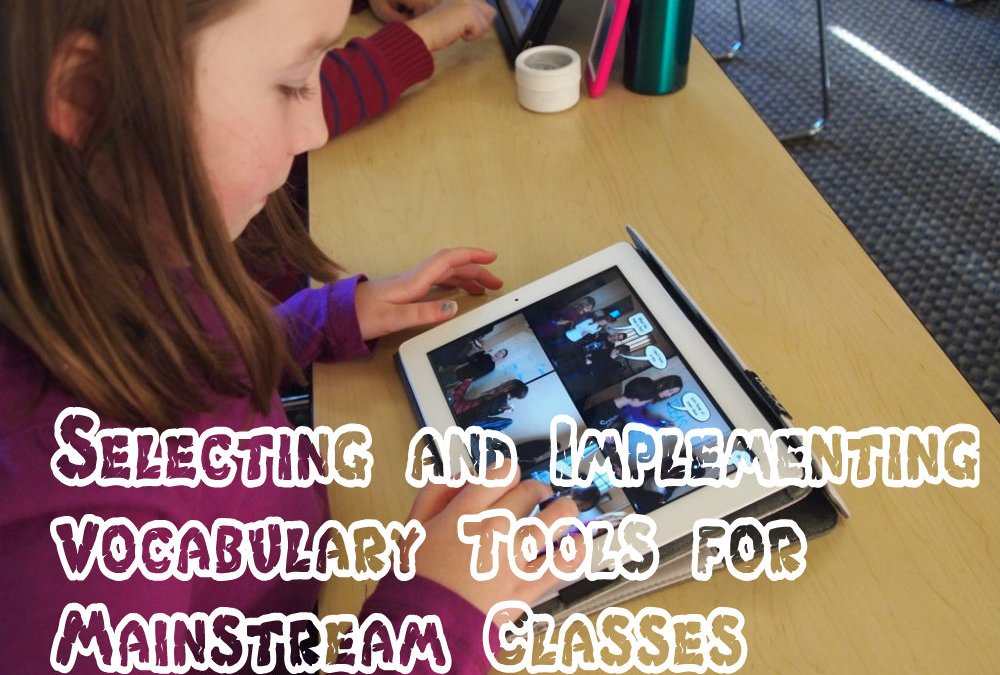 Selecting and Implementing Vocabulary Tools for Mainstream Classes