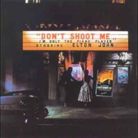 Don't Shoot Me (I'm Only The Piano Player) (1973)