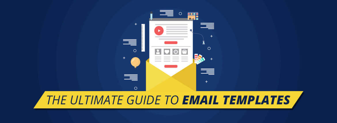 The Ultimate Guide to Email Templates - Everything You wanted to know!