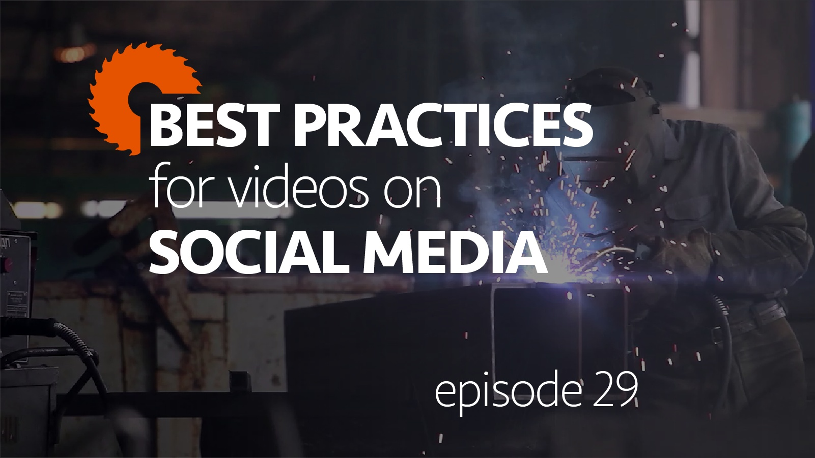 Musique Video Best Practices For Social Media Videos Industrialsage Ep 29