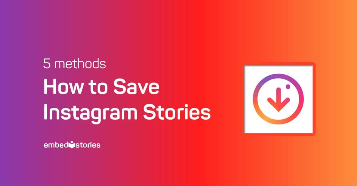 5 Methods How To Download Instagram Stories Right Now