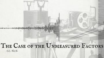 CC Nerd-The Case of the Unmeasured Factors