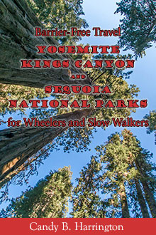Cover of Barrier-Free Travel: Yosemite, Kings Canyon and Sequoia National Parks for Wheelers and Slow Walkers