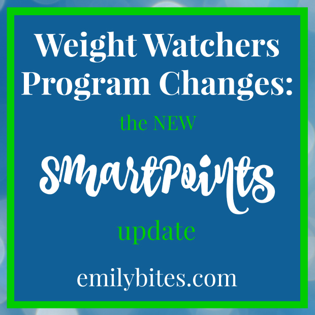 New Weight Watchers SmartPoints Program - Emily Bites