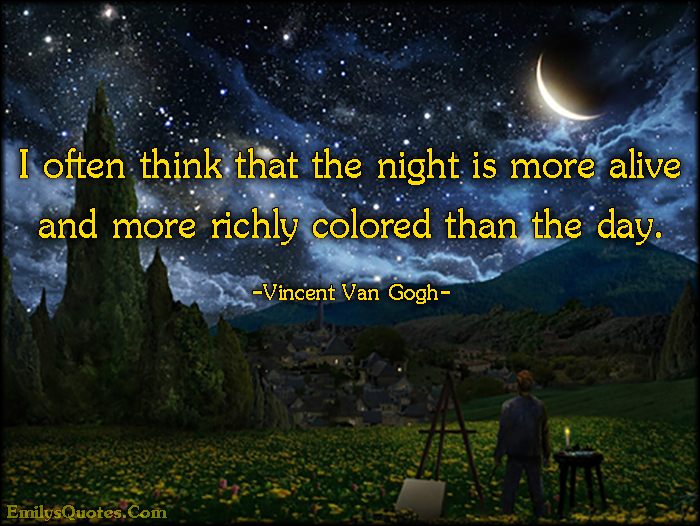 Vincent Van Gogh Quotes Wallpaper I Often Think That The Night Is More Alive And More Richly