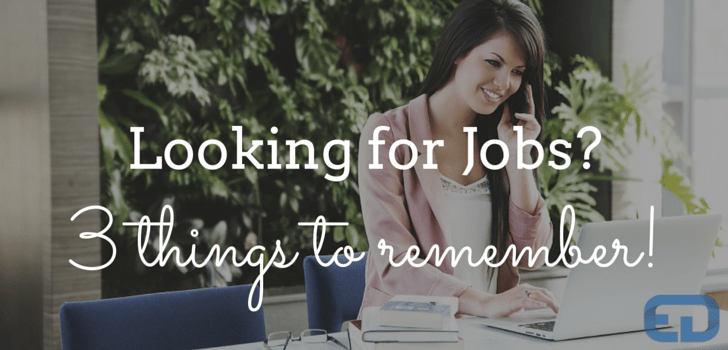 3 things to remember when looking for a job!