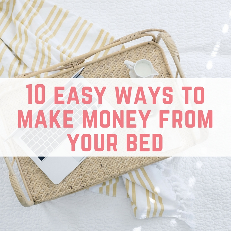 10 easy ways to make money from bed - EmmaDrewInfo