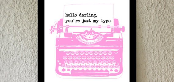 hello darling youre just my type print