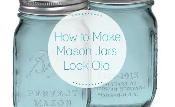 how to make mason jars look old
