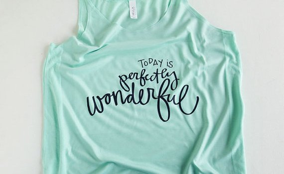 Today is Perfectly Wonderful Tank Top by Emily Steffen   Etsy Wedding Tank Tops http://emmalinebride.com/bride/etsy-wedding-tank-tops/