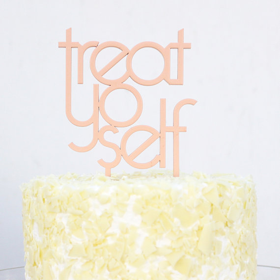 treat yo self | cake toppers in words