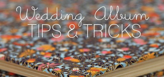 wedding album tips and tricks