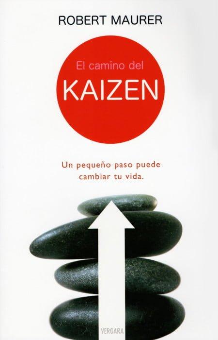"""""""El camino del Kaizen: Un pequeño paso puede cambiar tu vida"""", de Robert Maurer"""