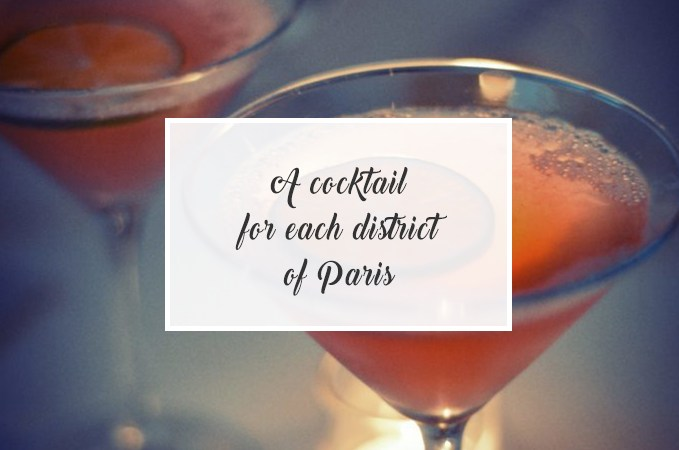 A cocktail for each district of Paris