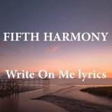 Write On Me – Fifth Harmony (New Music)
