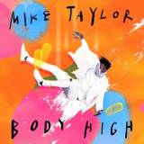 Body High – Mike Taylor (New Music)